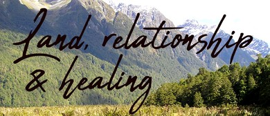 Conscious Living Workshops - Land, Relationship and Healing