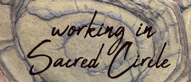 Conscious Living Workshops - Working In Sacred Circle