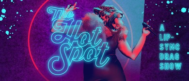 The Hot Spot: A Lip-Sync Drag Show