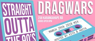 Drag Wars - Straight Outta the 90's Edition