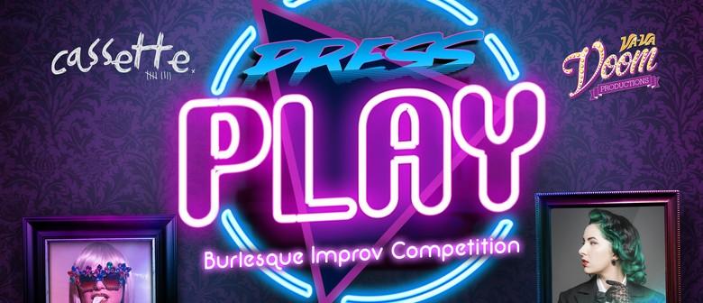 Press Play Burlesque Improv Competition 2019