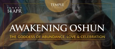Awakening OSHUN - Love, Abundance & Celebration (Only Women)