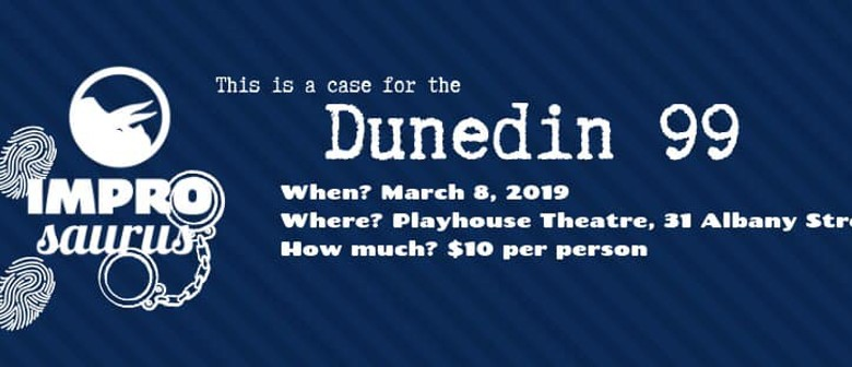 Improsaurus Presents: Dunedin 99
