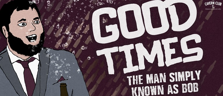Good Times (NZ Fringe)