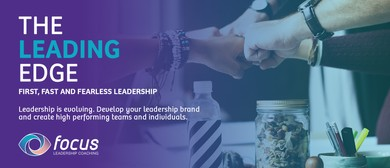 The Leading Edge - First Fast and Fearless Leadership
