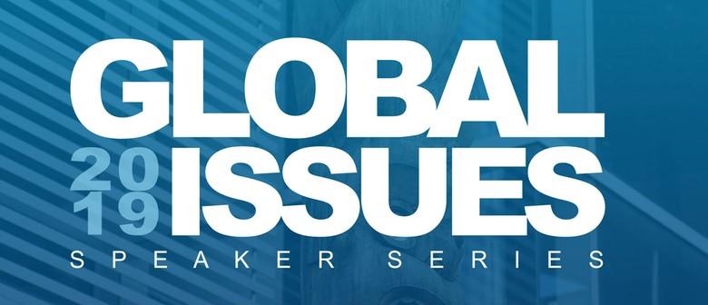2019 Global Issues International Speaker Series
