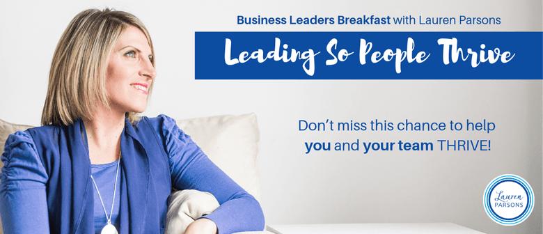Leading So People Thrive - Business Leaders Breakfast