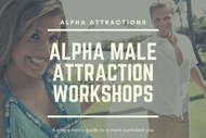 Image for event: Alpha Male Attraction Workshops