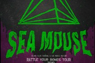 Image for event: Sea Mouse 'Rattle Your Bones' Tour