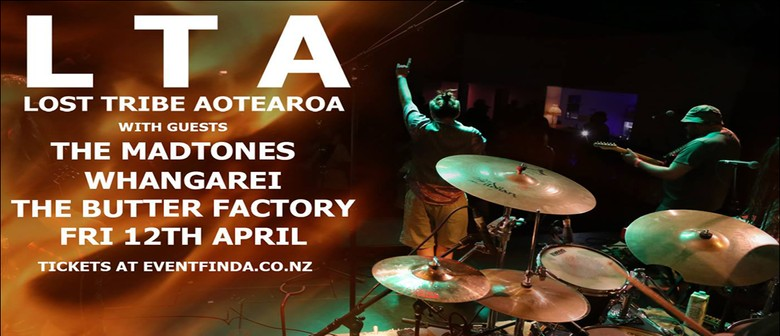 Lost Tribe Aotearoa with Special Guests The MadTones (AUS)