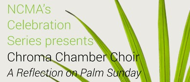 NCMA's Celebration Series: Chroma Chamber Choir