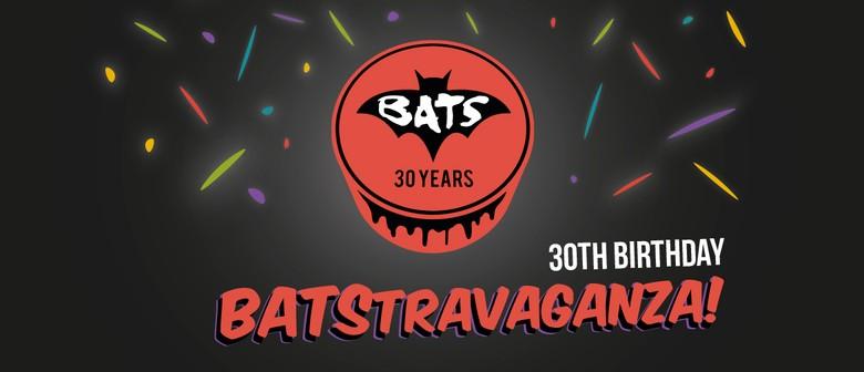 BATS 30th Birthday - BATStravaganza