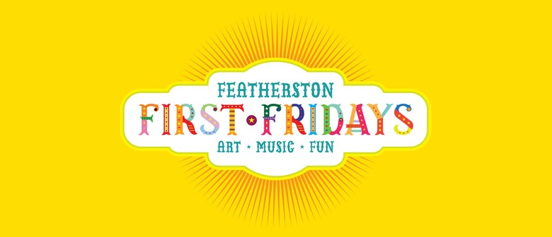 Featherston 1st Fridays: Jazz up the Squircle