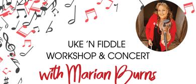 Uke 'n Fiddle Concert with Marian Burns