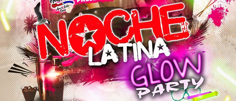 Noche Latina (Glow Party)