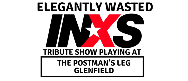 INXS Show Elegantly Wasted
