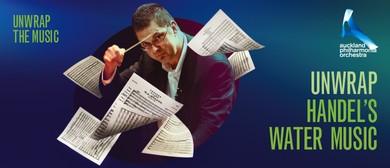 Metlifecare Unwrap the Music: Handel's Water Music