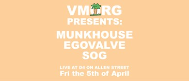 Vmorg: Munkhouse, Egovalve And Sog