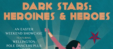 The Pole Room presents: Dark Stars: Heroines & Heroes