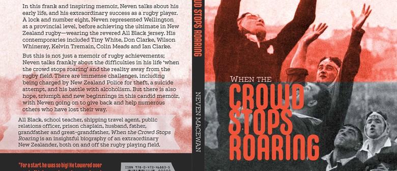 Book Launch: When the Crowd Stops Roaring by Neven MacEwan
