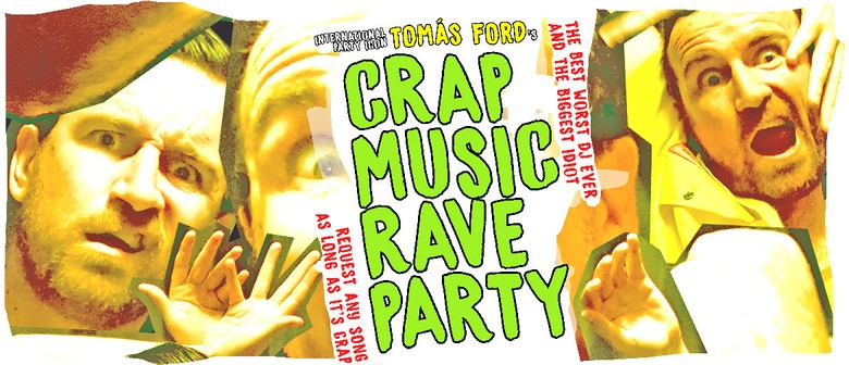Tomás Ford's Crap Music Rave Party!