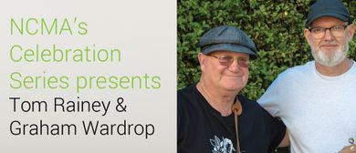 NCMA's Celebration Series: Tom Rainey & Graham Wardrop