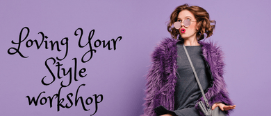Loving Your Style Workshop