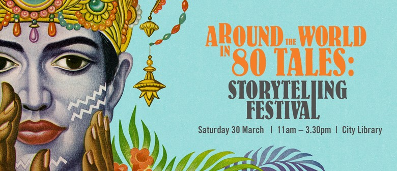 Around the World in 80 Tales: Storytelling Festival