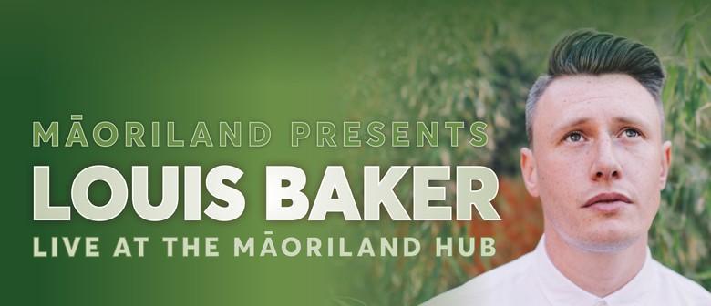 Māoriland Hub: Louis Baker