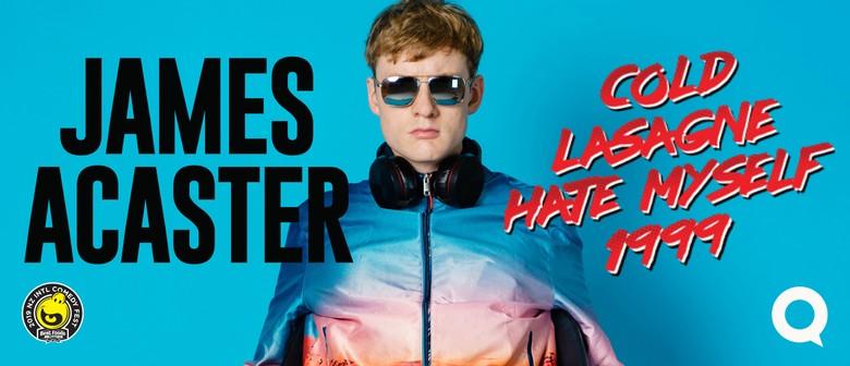 James Acaster : Cold Lasagne Hate Myself 1999