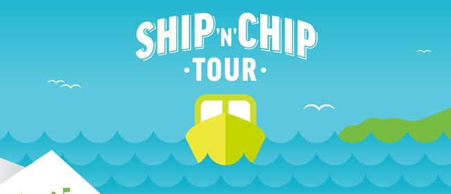 Ship 'N Chip Tour