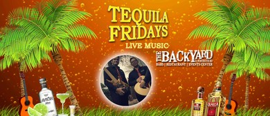 Tequila Fridays & Live Music