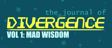 The Journal of Divergence: Vol 1 - Mad Wisdom
