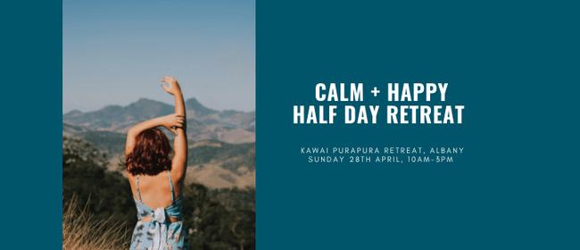 Calm + Happy Half-Day Retreat