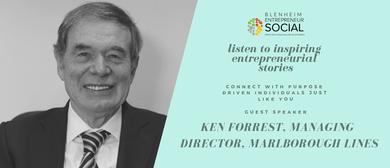 Entrepreneur Social - Ken Forrest, Marlborough Lines