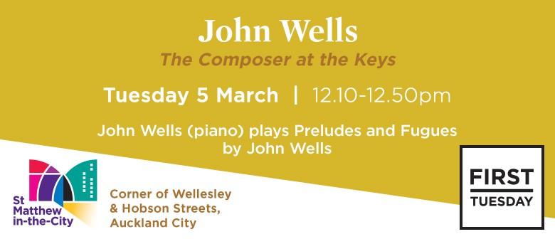 First Tuesday Concert - John Wells