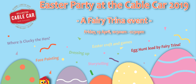 Easter Party at the Cable Car with Fairy Trina