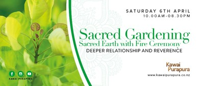 Sacred Gardening – Sacred Earth Workshop w/ Fire Ceremony