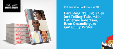 Parenting: Telling Tales with Bran Gnanalingam and more