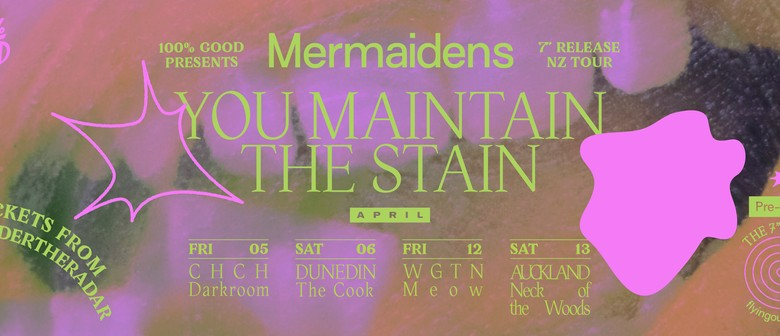 """Mermaidens - You Maintain The Stain 7"""" Release Tour"""