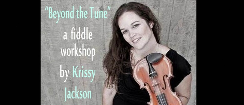 Beyond the Tune: A Fiddle Workshop