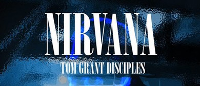Tom Grant Disciples - Nirvana Tribute