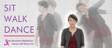 Sit Walk Dance - Movement Meditation Classes with Kerry-Ann