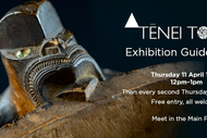 Tēnei Tonu Exhibition Guided Talks