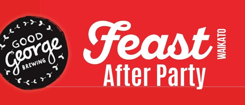 Feast Waikato After Party