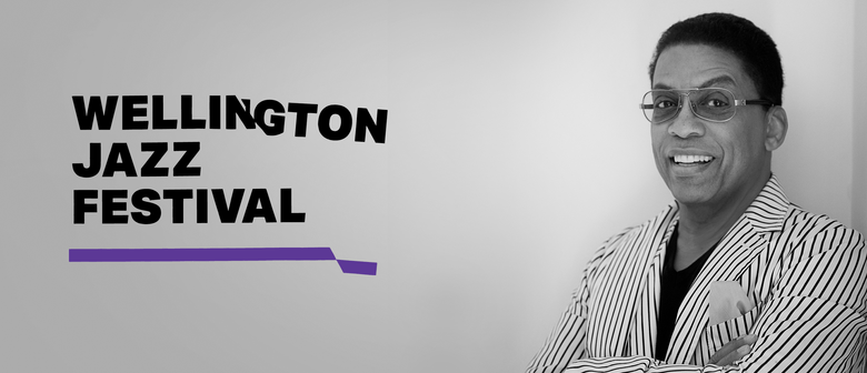 Wellington Jazz Festival 2019: Herbie Hancock