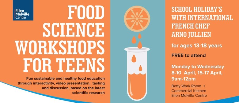 Food Science Workshop for Teens - School Holidays