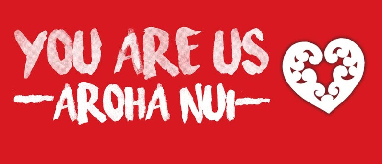 You Are Us - Aroha Nui