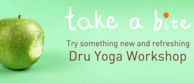 Take a Bite - Dru Yoga Workshop