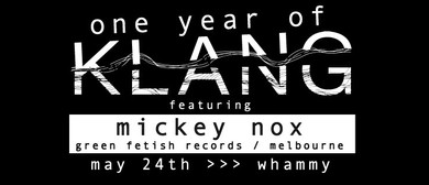 One Year of Klang - Presenting Mickey Nox